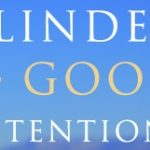 blinded by good intentions-small